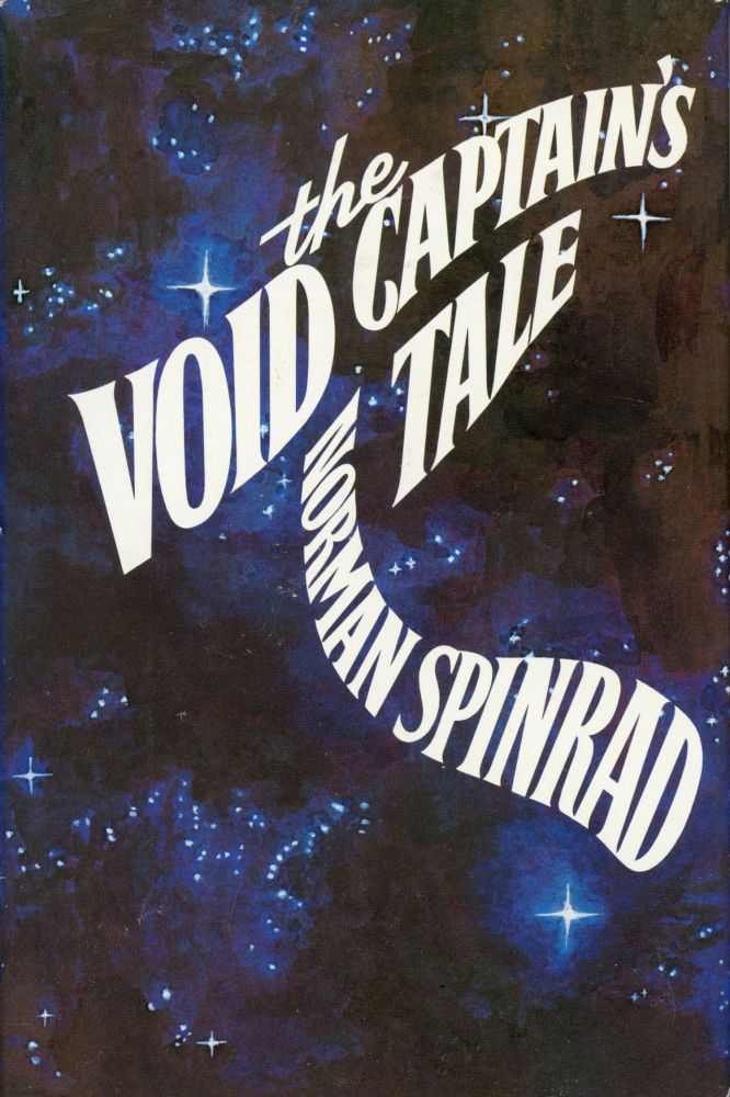 THE VOID CAPTAIN'S TALE. Norman Spinrad.