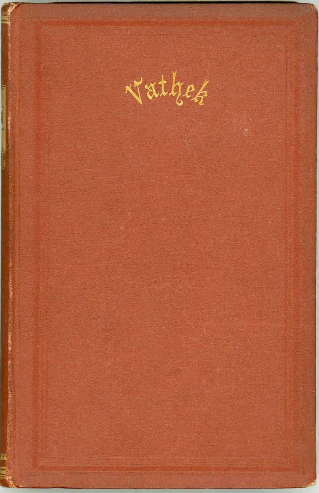 VATHEK: AN ARABIAN TALE ... WITH NOTES CRITICAL AND EXPLANATORY. William Beckford.
