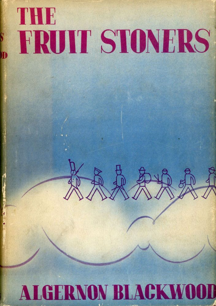 THE FRUIT STONERS: BEING THE ADVENTURES OF MARIA AMONG THE FRUIT STONERS. Algernon Blackwood.