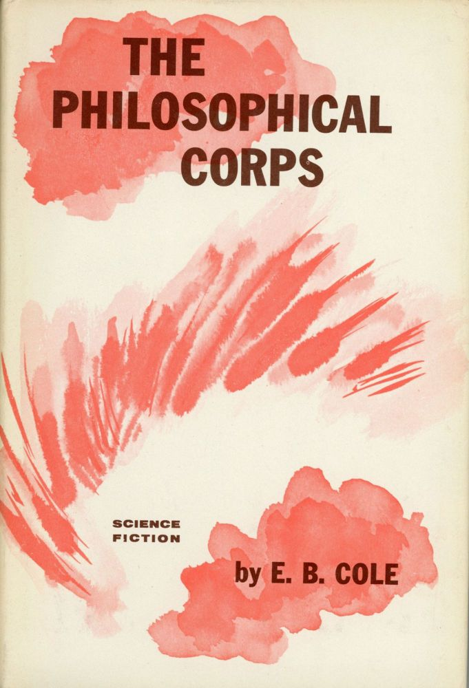 THE PHILOSOPHICAL CORPS. Everett B. Cole.