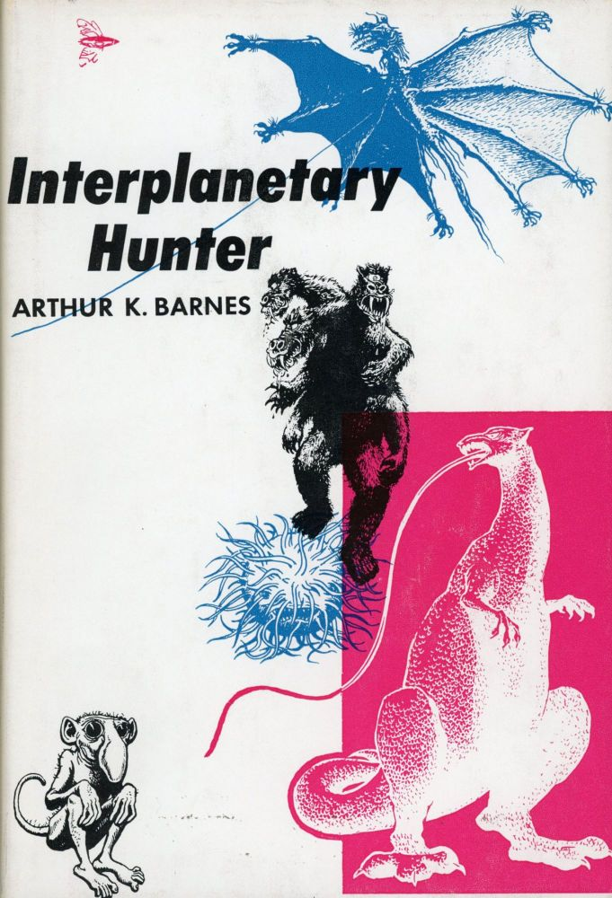 INTERPLANETARY HUNTER. Arthur Barnes.