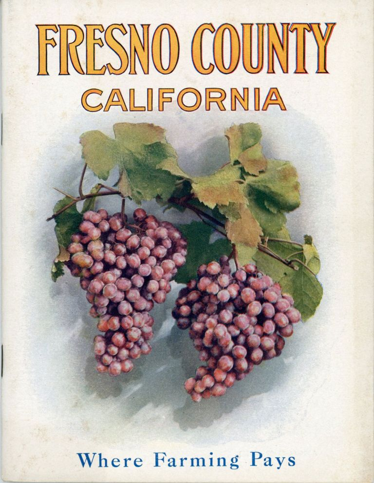 Fresno County California compiled by the Fresno County Chamber of Commerce. California, Fresno County.