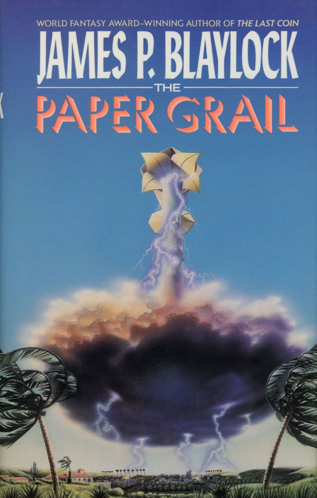 THE PAPER GRAIL. James P. Blaylock.