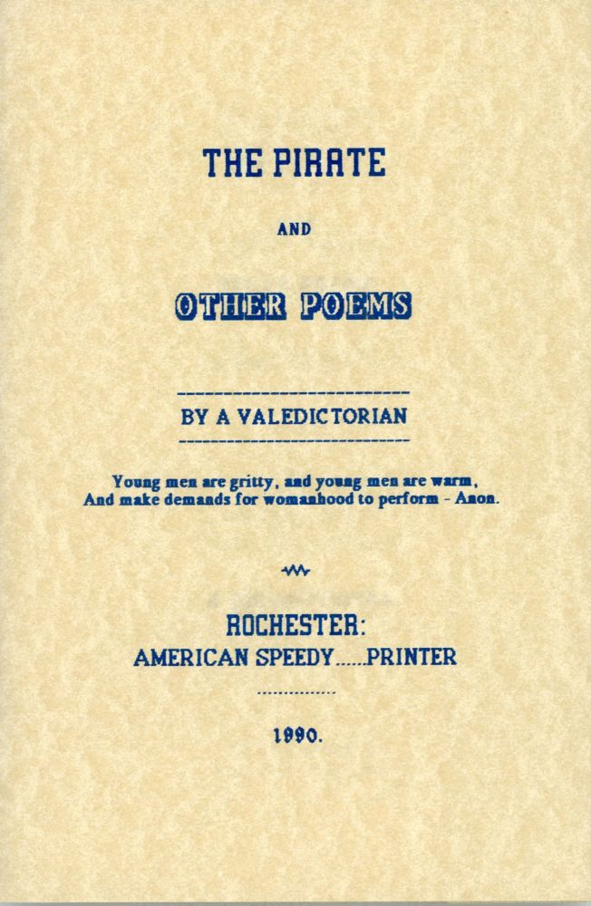 THE PIRATE AND OTHER POEMS by A Valedictorian [pseudonym]. Forrest J. Ackerman.