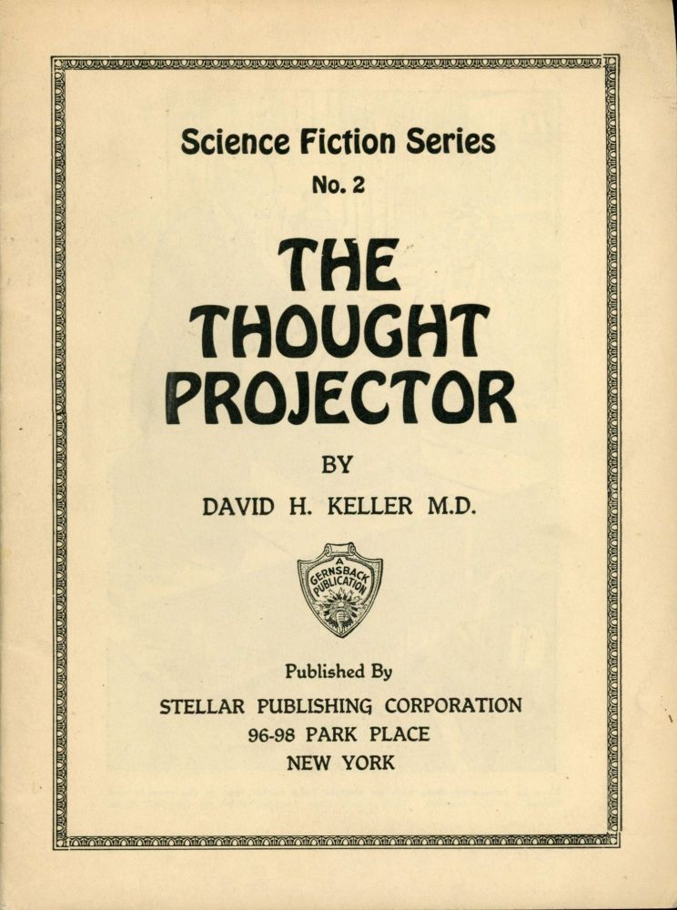 THE THOUGHT PROJECTOR ... [cover title]. David Keller.