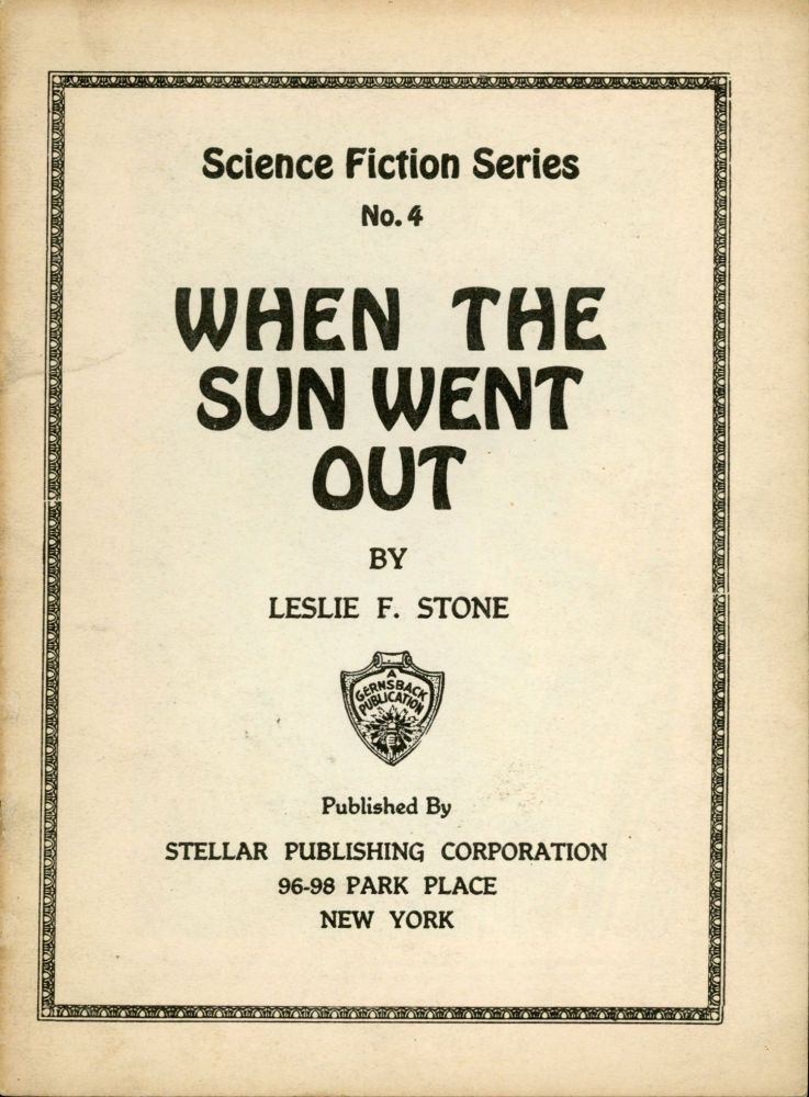 WHEN THE SUN WENT OUT ... [cover title]. Leslie Stone.