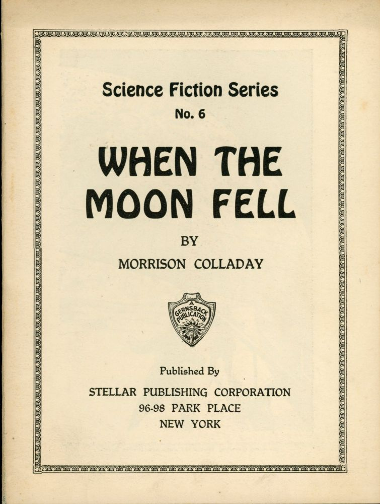 WHEN THE MOON FELL ... [cover title]. Morrison Colladay.