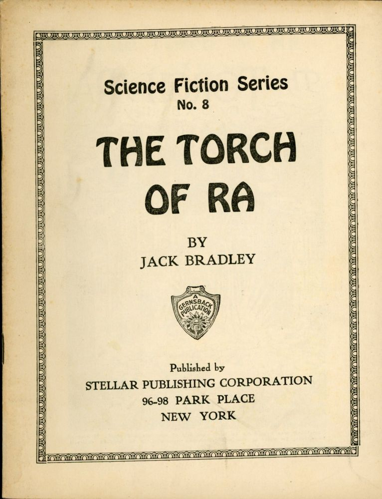 THE TORCH OF RA ... [cover title]. Jack Bradley.