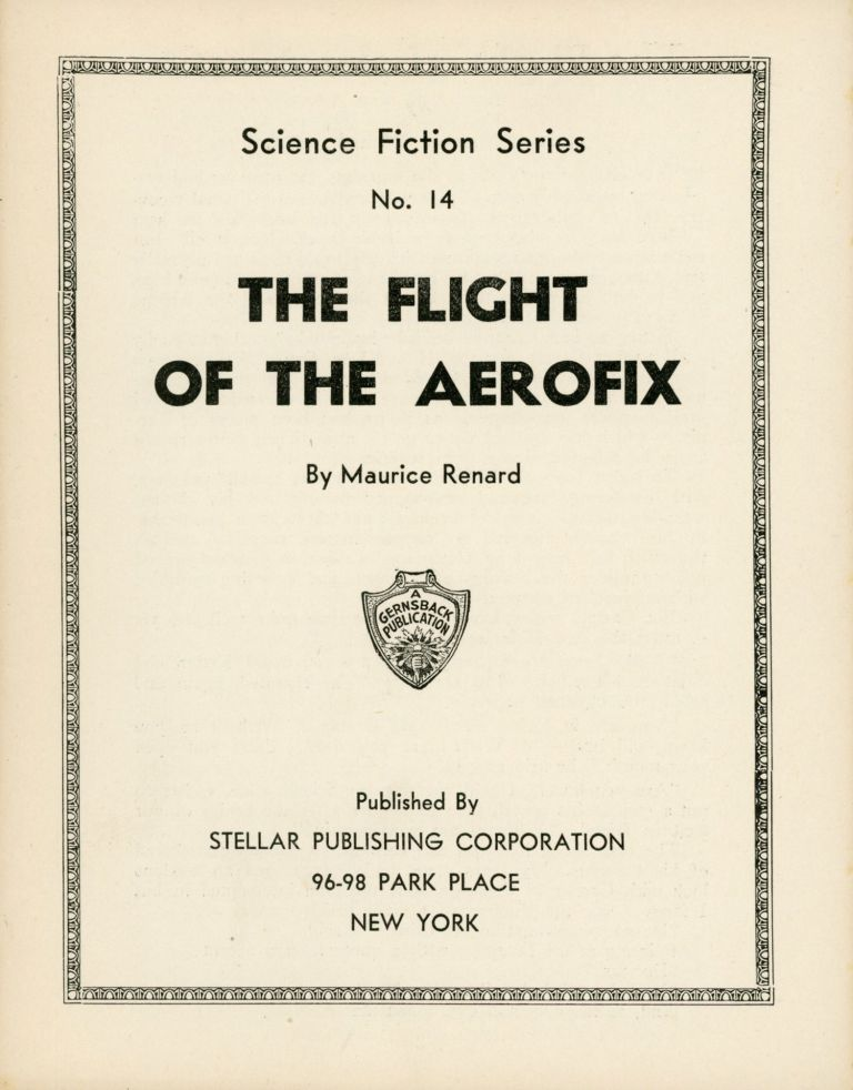 THE FLIGHT OF THE AEROFIX ... [cover title]. Maurice Renard.