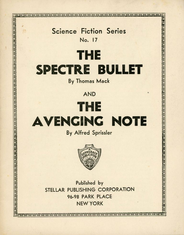 THE SPECTRE BULLET by Thomas Mack and THE AVENGING NOTE by Alfred Sprissler ... [cover title]. Thomas Mack, Alfred Sprissler.