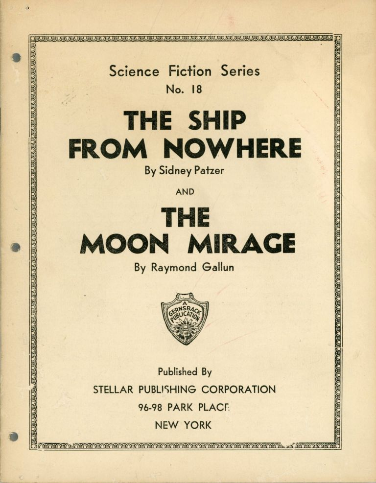 THE SHIP FROM NOWHERE by Sidney Patzer and THE MOON MIRAGE by Raymond Gallun ... [cover title]. Sidney Patzer, Raymond Gallun.