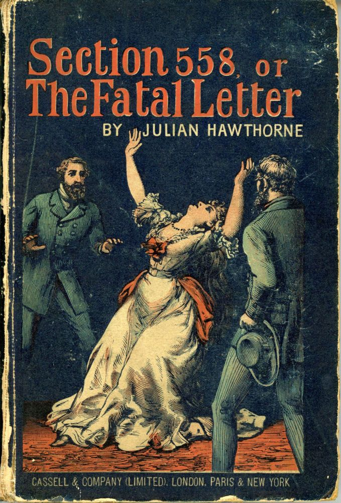 SECTION 558 OR THE FATAL LETTER: FROM THE DIARY OF INSPECTOR BYRNES. Julian Hawthorne.