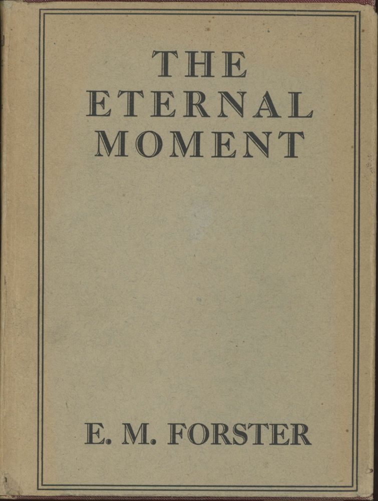 THE ETERNAL MOMENT AND OTHER STORIES. Forster.