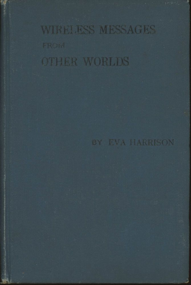 WIRELESS MESSAGES FROM OTHER WORLDS. Eva Harrison.