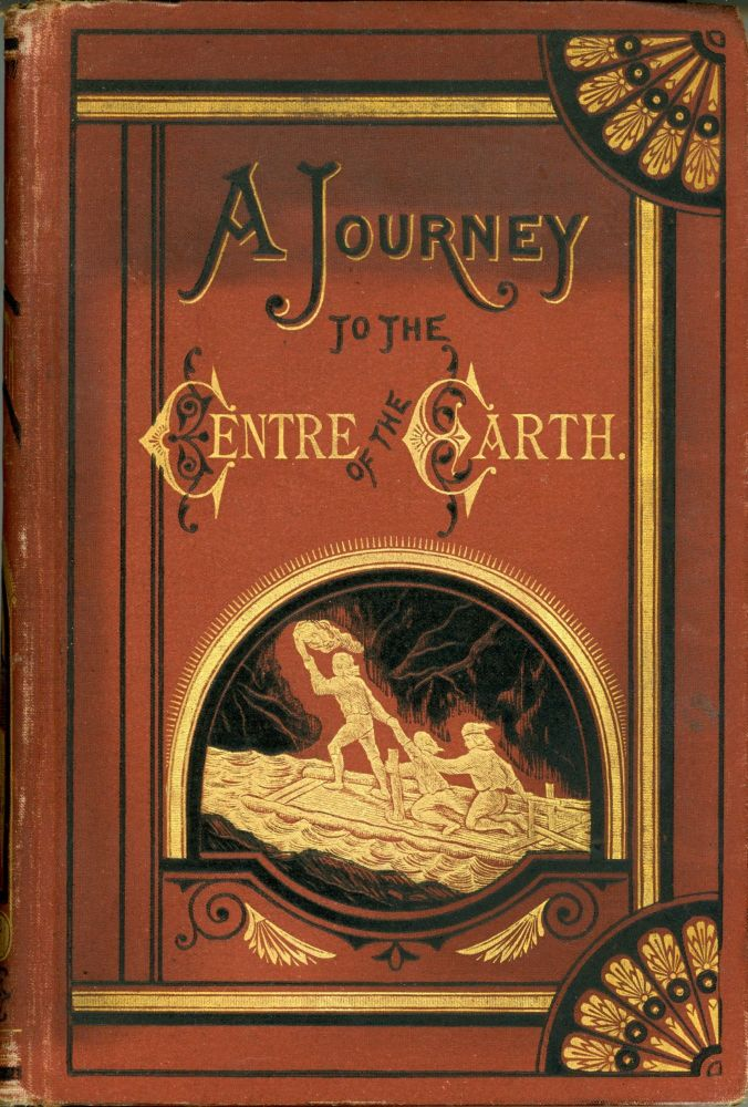 A JOURNEY TO THE CENTRE OF THE EARTH, CONTAINING A COMPLETE ACCOUNT OF THE WONDERFUL AND THRILLING ADVENTURES OF THE INTREPID SUBTERRANEAN EXPLORERS, PROF. VON HARDWIGG, HIS NEPHEW HARRY, AND THEIR ICELANDIC GUIDE, HANS BJELKE ... Sold Only by Subscription. Jules Verne.