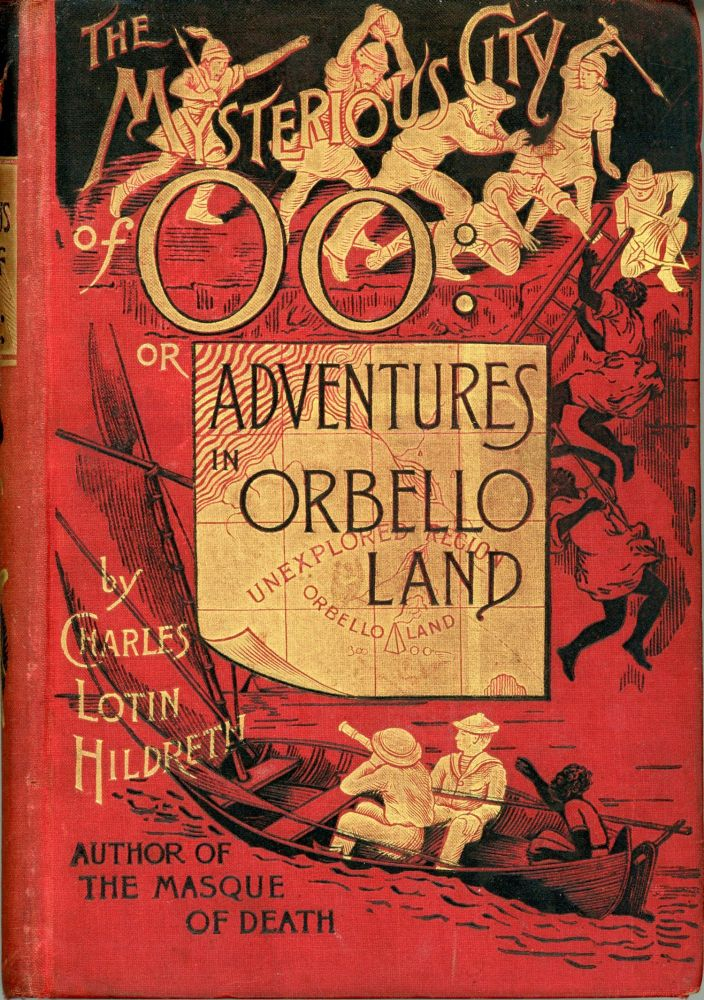 THE MYSTERIOUS CITY OF OO: ADVENTURES IN ORBELLO LAND. Charles Lotin Hildreth.