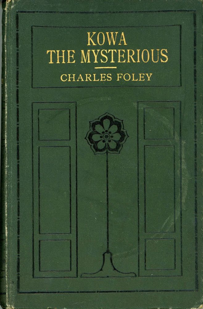 KOWA THE MYSTERIOUS ... Translated from the French by William Frederick Harvey. Charles Foley.