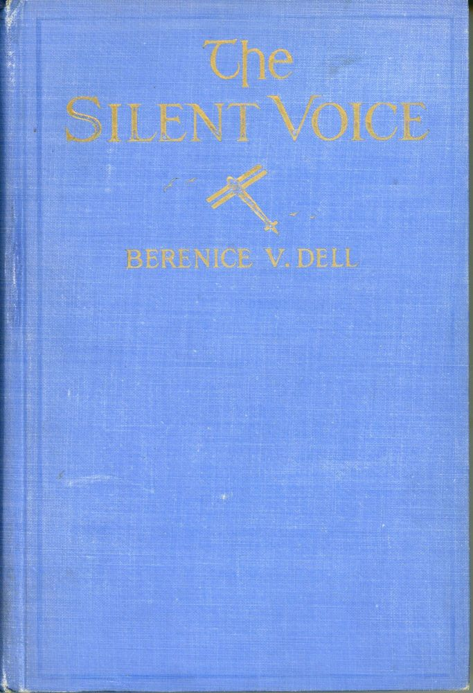THE SILENT VOICE. Berenice V. Dell.