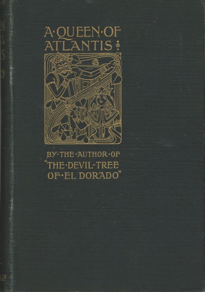 "A QUEEN OF ATLANTIS: A ROMANCE OF THE CARIBBEAN SEA. Francis Henry Atkins, ""Frank Aubrey."""