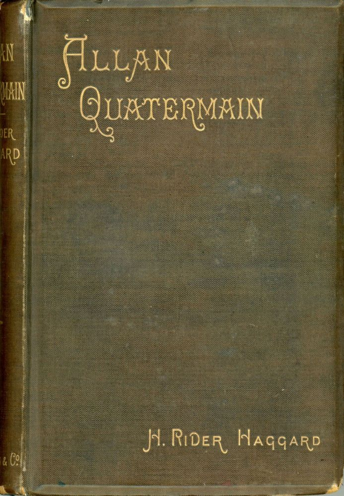 ALLAN QUATERMAIN: BEING AN ACCOUNT OF HIS FURTHER ADVENTURES AND DISCOVERIES IN COMPANY WITH SIR HENRY CURTIS, BART., COMMANDER JOHN GOOD, R.N. AND ONE UMSLOPOGAAS. Haggard, Rider.