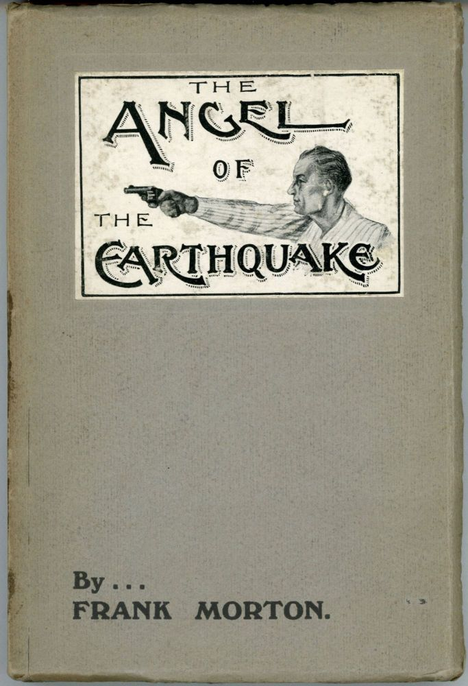 THE ANGEL OF THE EARTHQUAKE. Frank Morton.