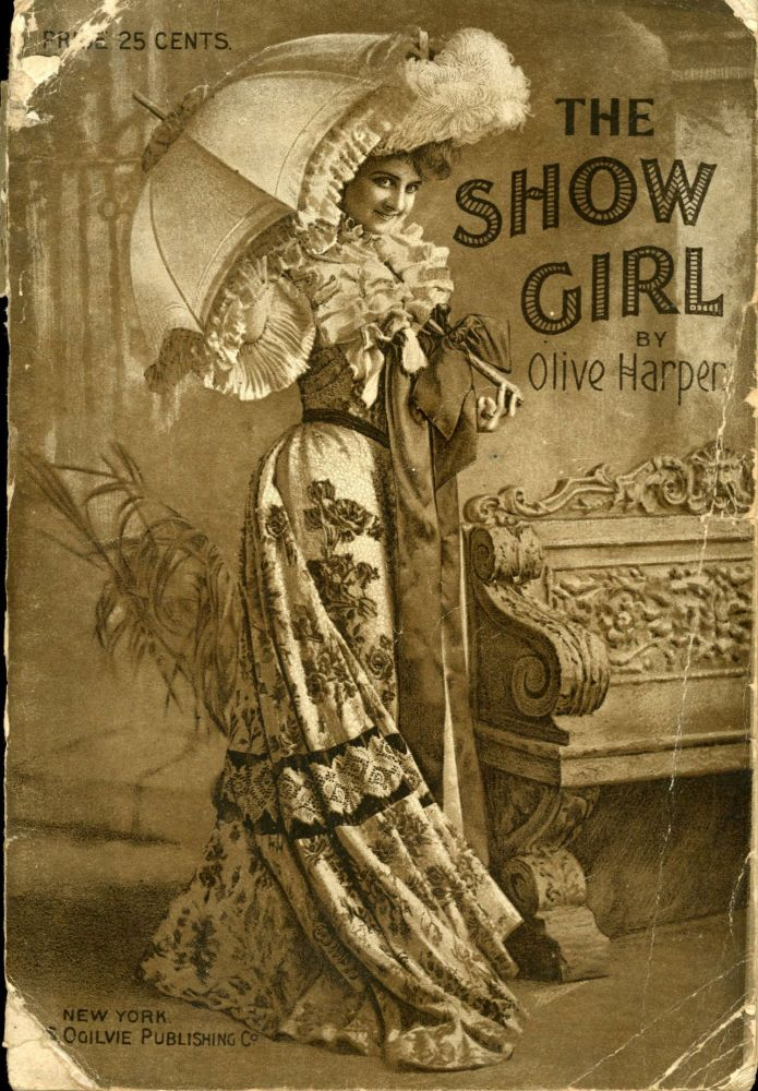 """""""THE SHOW GIRL,"""" OR, THE CAP OF FORTUNE. By Olive Harper [pseudonym]. [FROM R. A. BARNET'S MUSICAL EXTRAVAGANZA NOW ON TOUR OF THE UNITED STATES AS RICE'S """"SHOW GIRL.""""]. Olive Harper, Helen Burrell Gibson D'Apery."""