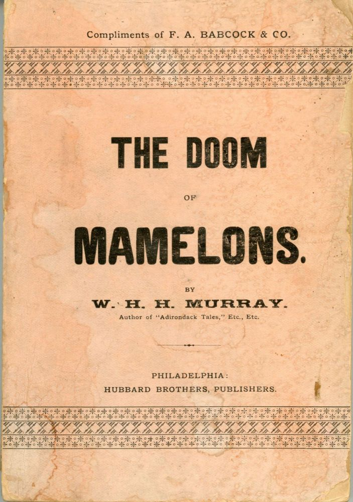 THE DOOM OF MAMELONS: A LEGEND OF THE SAGUENAY. Murray.
