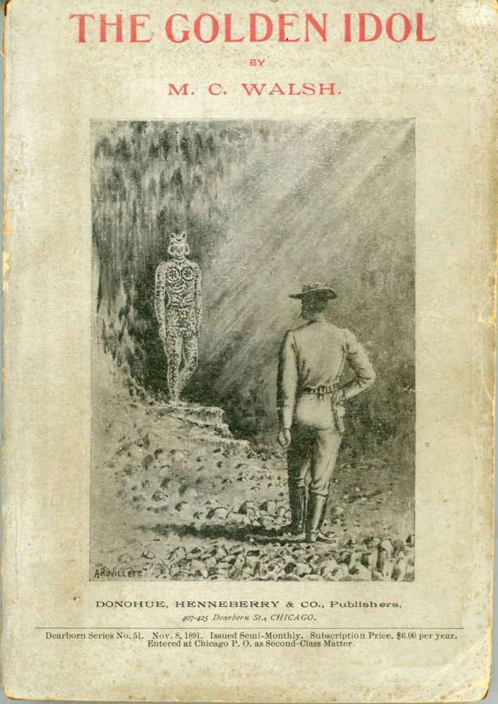 THE GOLDEN IDOL: A TALE OF ADVENTURE IN AUSTRALIA AND NEW ZEALAND. M. C. Walsh.