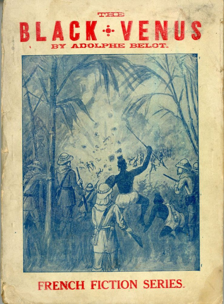 THE BLACK VENUS. A TALE OF THE DARK CONTINENT ... Translated and adapted from the French by George D. Cox. Adolphe Belot.