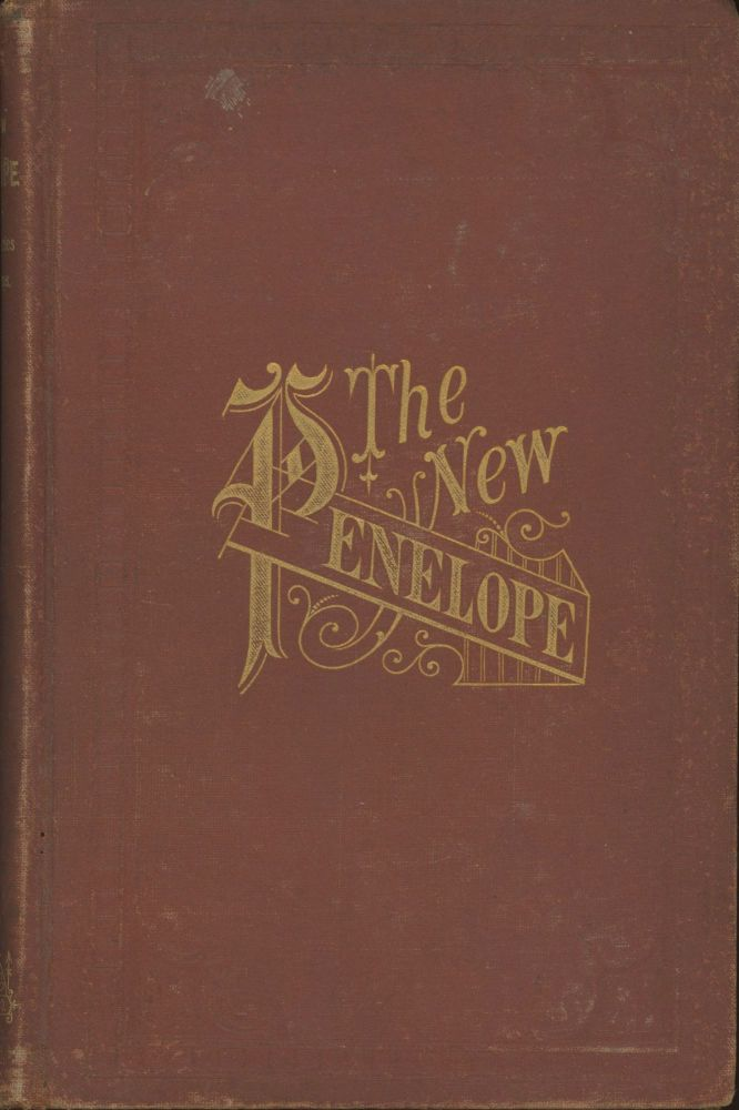 THE NEW PENELOPE AND OTHER STORIES AND POEMS. Frances Auretta Fuller Victor, Barritt.
