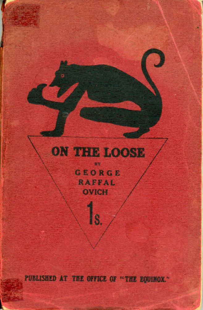 ON THE LOOSE. George Raffalovich.
