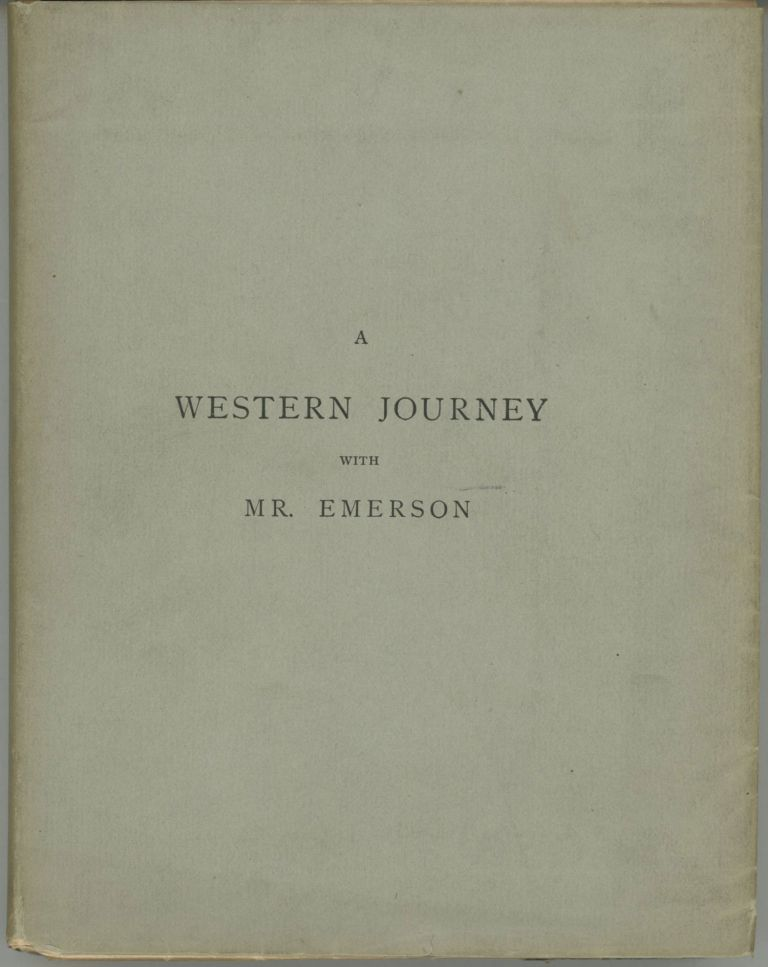 A western journey with Mr. Emerson. JAMES BRADLEY THAYER.