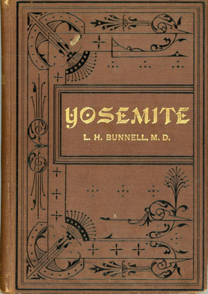 Discovery of the Yosemite, and the Indian War of 1851, which led to that event. By Lafayette Houghton Bunnell, M.D. LAFAYETTE HOUGHTON BUNNELL.