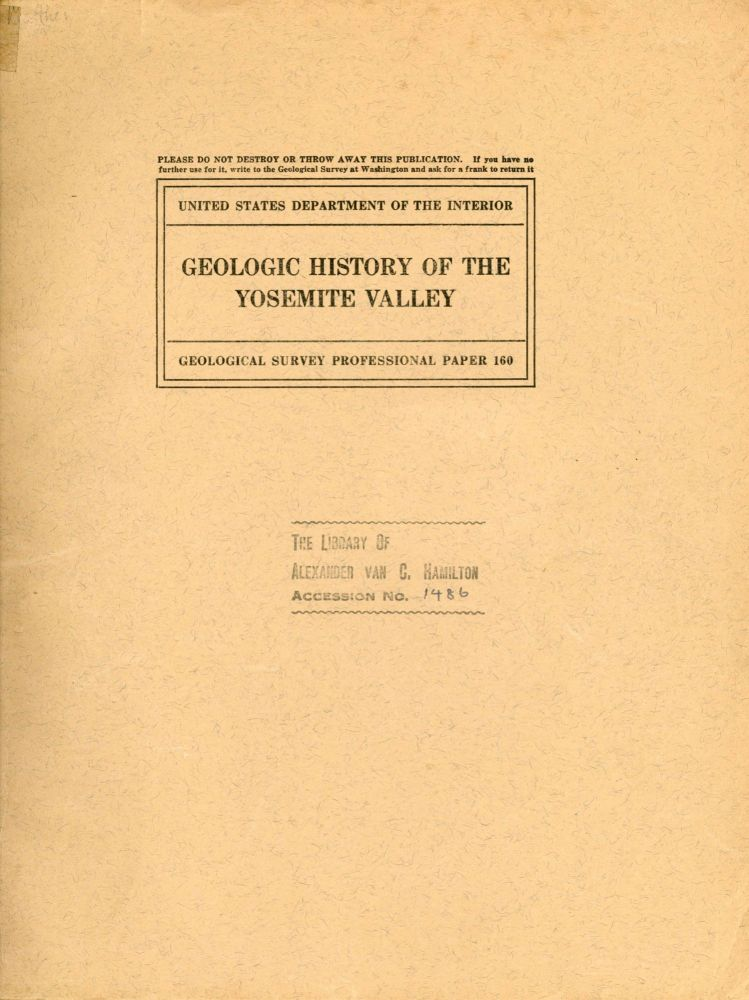 GEOLOGIC HISTORY OF THE YOSEMITE VALLEY. Francois Matthes.