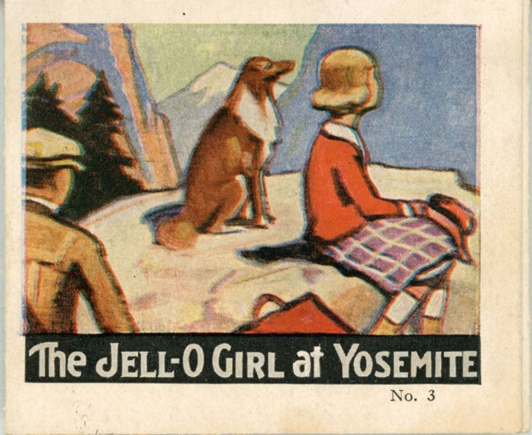 The Jell-O Girl at Yosemite [cover title]. Advertising booklet, INC JELL-O CO., THE.