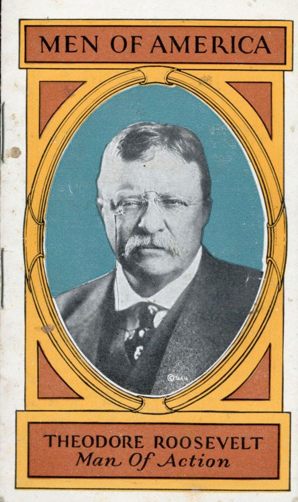 Theodore Roosevelt man of action [cover title]. Advertising booklet, STEVENS-DAVIS CO, THEODORE ROOSEVELT.