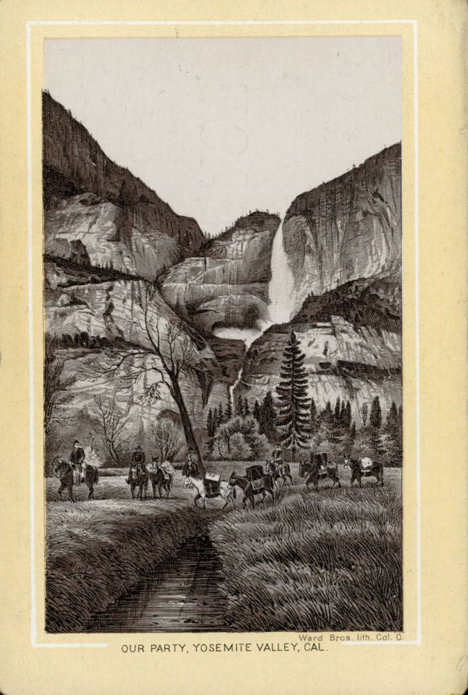 Our party, Yosemite Valley, Cal. [caption title]. Advertising card, PLATT, WASHBURN REFINING CO.