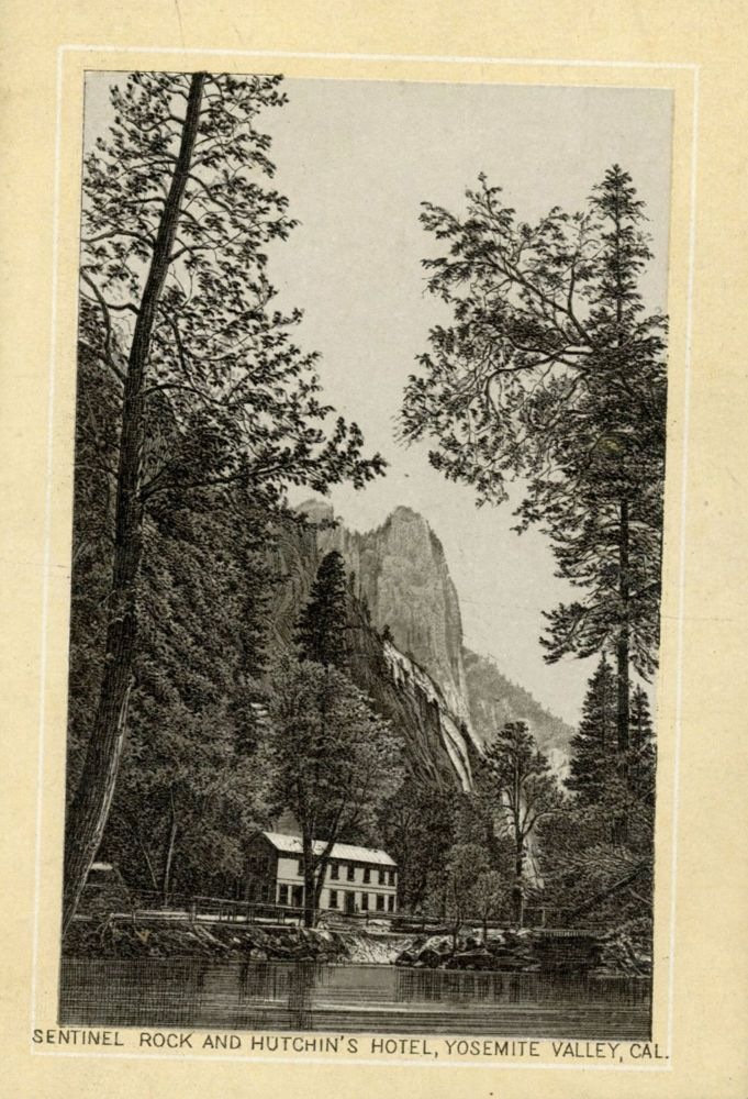 Sentinel Rock and Hutchin's Hotel, Yosemite Valley, Cal. [caption title]. Advertising card, WARD BROS.
