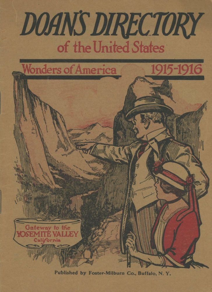 Doan's directory of the United States Wonders of America 1915-1916 Gateway to the Yosemite Valley California [cover title]. Advertising booklet, FOSTER-MILBURN CO.
