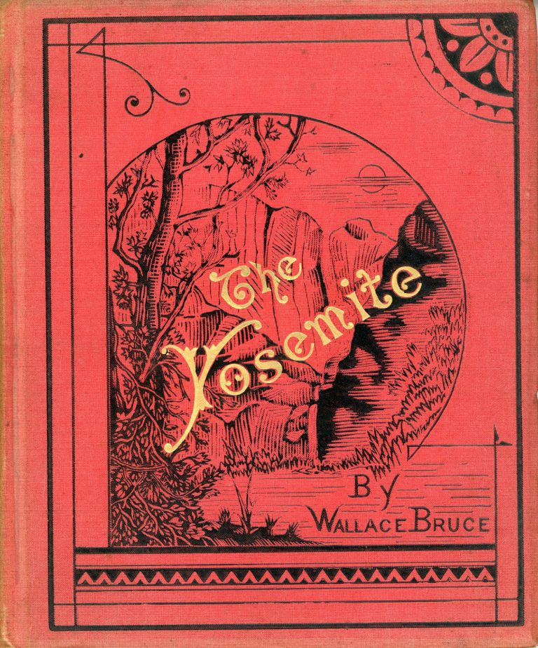 The Yosemite. By Wallace Bruce. Illustrated by James D. Smillie. WALLACE BRUCE.
