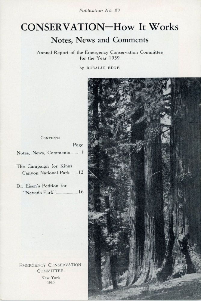 Conservation -- how it works notes, news and comments annual report of the Emergency Conservation Committee for the year 1939 by Rosalie Edge [cover title]. EMERGENCY CONSERVATION COMMITTEE.