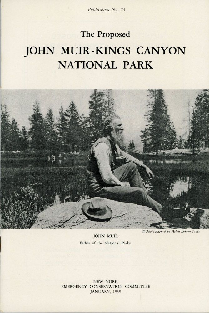The proposed John Muir-Kings Canyon National Park ... [cover title]. EMERGENCY CONSERVATION COMMITTEE.