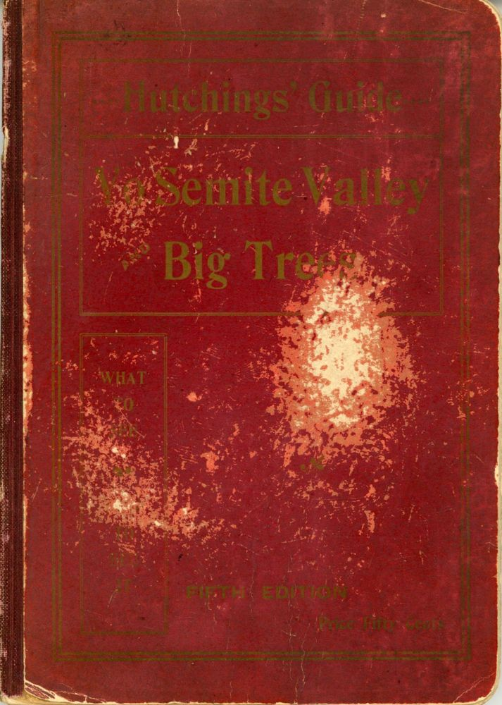 Hutchings' Guide and Souvenir of California. Yo Semite Valley and the Big Trees. What to see and how to see it. Beautifully illustrated with over 60 new photo-engravings, maps, etc. By J. M. Hutchings of Yo Semite. JAMES MASON HUTCHINGS.