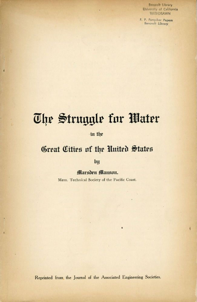 The struggle for water in the great cities of the United States by Marsden Manson. ... Reprinted from the Journal of the Associated Engineering Societies. [cover title]. MARSDEN MANSON.