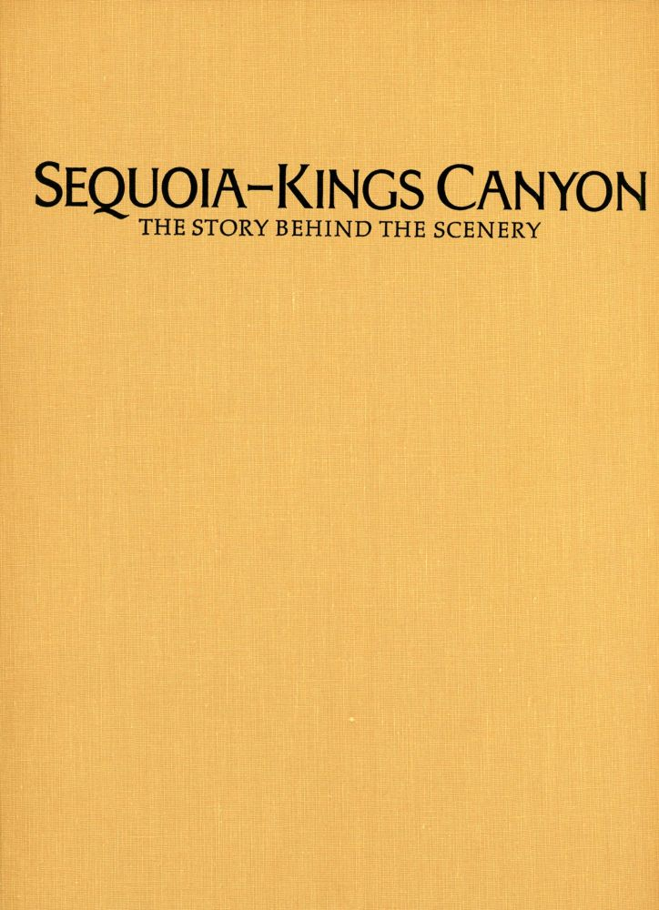 Sequoia-Kings Canyon the story behind the scenery by William Tweed edited by Gweneth Reed DenDooven. WILLIAM C. TWEED.