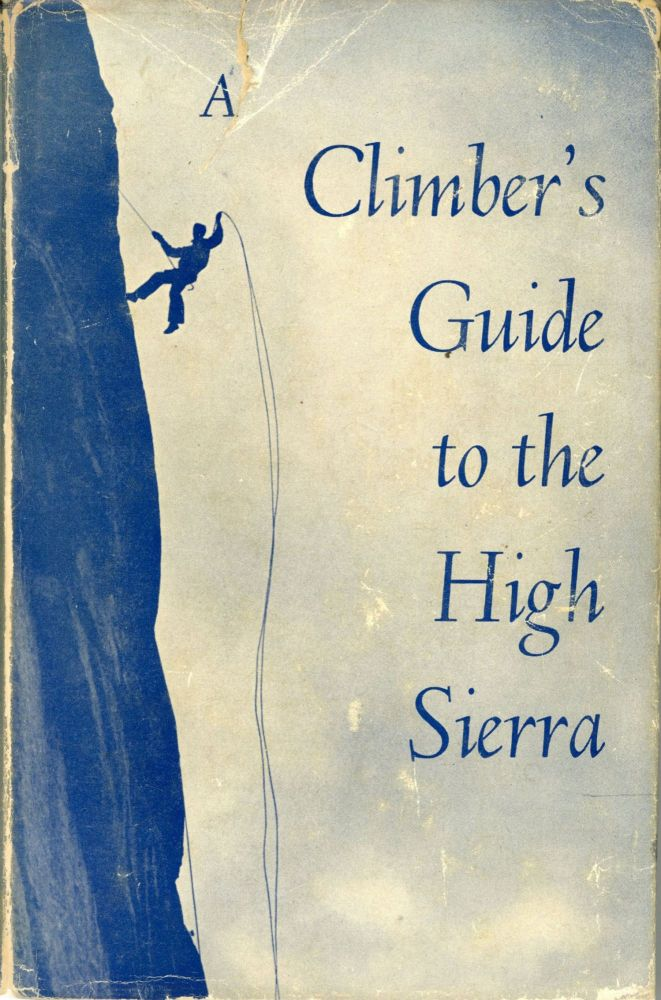 A climber's guide to the High Sierra routes and records for California peaks from Bond Pass to Army Pass and for rock climbs in Yosemite Valley and Kings Canyon. Edited by Hervey Voge. HERVEY H. VOGE.