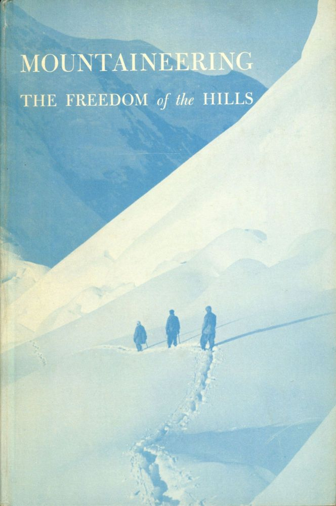 Mountaineering the freedom of the hills The Climbing Committee of The Mountaineers Harvey Manning, Chairman of Editors Editorial Committee: John R. Hazle, Carl Henrikson, Nancy Bickford Miller, Thomas Miller, Franz Mohling, Rowland Tabor, Lesley Stark Tabor illustrations: Donna Balch Cook and Robert Cram. THE. MANNING CLIMBING COMMITTEE OF THE MOUNTAINEERS, HARVEY, Chairman of.