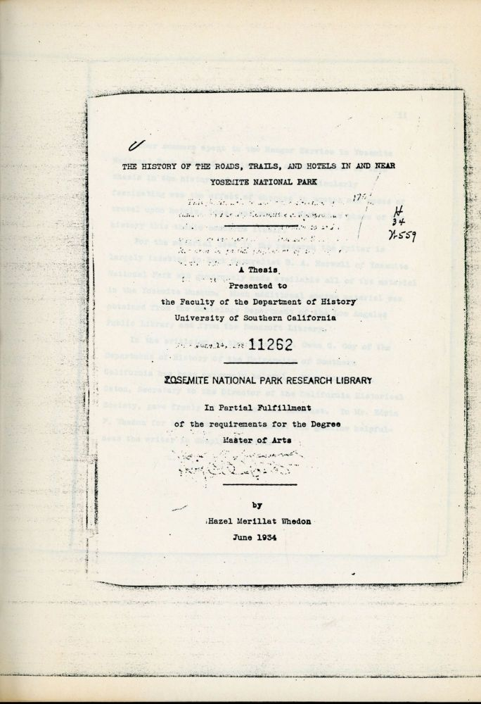 The history of the roads, trails, and hotels in and near Yosemite National Park a thesis presented to the faculty of the Department of History University of Southern California in partial fulfillment of the requirements for the degree Master of Arts by Hazel Merillat Whedon June 1934. HAZEL MERILLAT WHEDON.