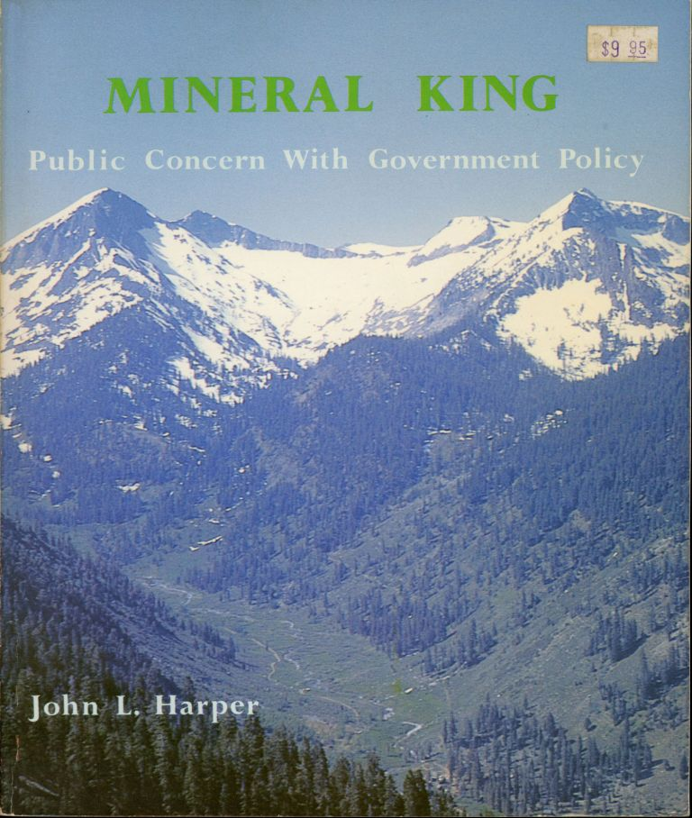 Mineral King public concern with government policy [by] John L. Harper illustrated by Genia Kungel Wheeler and Mary Paradise. JOHN L. HARPER.