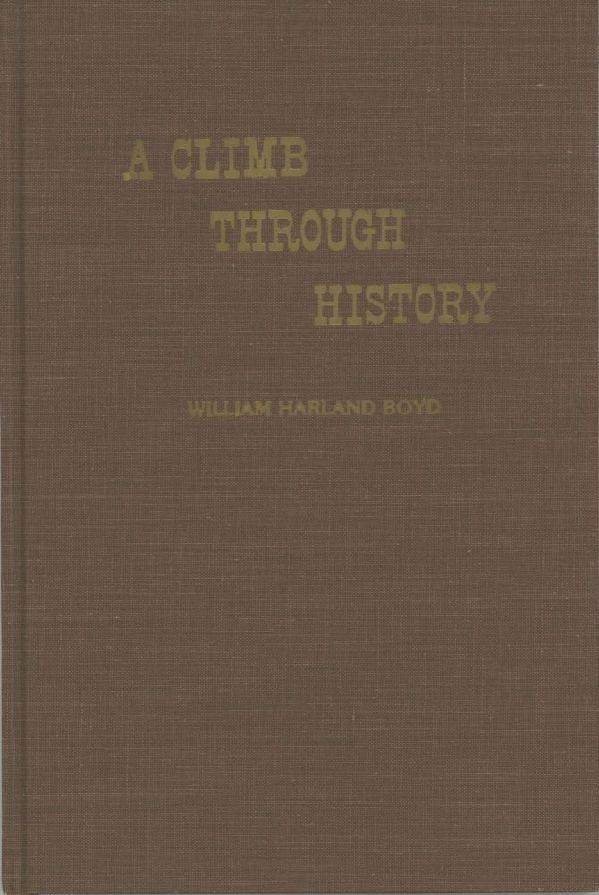 A climb through history: from Caliente to Mount Whitney in 1889 edited William Harland Boyd. Whitney Photo-Campers, WILLIAM HARLAND BOYD.